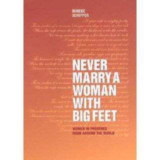Never Marry a Woman with Big Feet: Women in Proverbs from