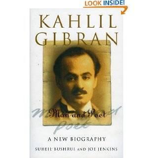 Kahlil Gibran: Man and Poet by Suheil B. Bushrui ( Paperback   Dec