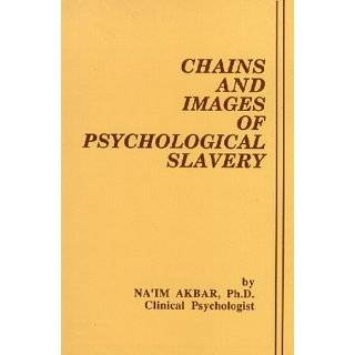 and Images of Psychological Slavery by Na?im Akbar (Apr 1, 1984