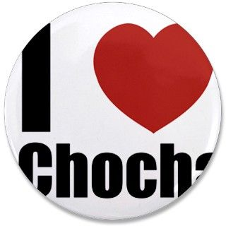 i love chocha! who doesnt? 3.5 Button by tblurts