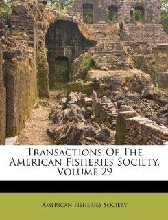 Transactions Of The American Fisheries Society, Volume 29