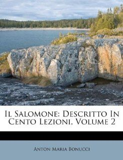 Il Salomone: Descritto In Cento Lezioni, Volume 2 (Italian Edition