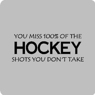 You miss 100%Hockey Wall Quotes Words Sayings