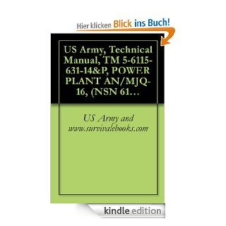 US Army, Technical Manual, TM 5 6115 631 14&P, POWER PLANT AN/MJQ 16