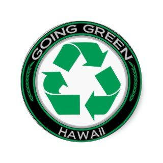 Going Green Recycle Hawaii Round Stickers