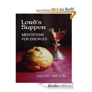 Lords Supper: Meditations for Disciples on the Eucharist or Communion