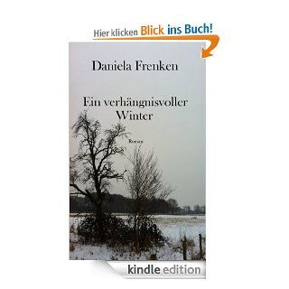 Ein verhängnisvoller Winter eBook: Daniela Frenken: Kindle