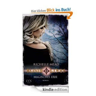 Bloodlines: Magisches Erbe eBook: Richelle Mead, Michaela Link: