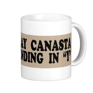 Only Play Canasta on Days Ending in Y  Mug