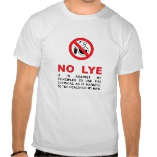 NO LYE T SHIRTS