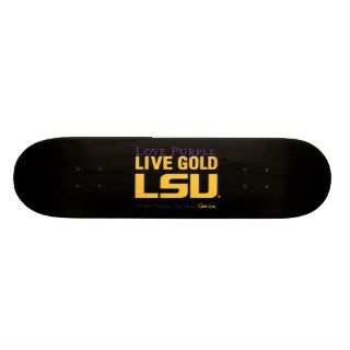 LSU Where Passion Becomes Genius Skate Board