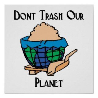 Dont trash our planet poster