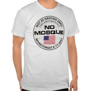 No Mosque At Ground Zero Tee Shirts