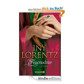 Feuertochter: Roman eBook: Iny Lorentz: Kindle Shop