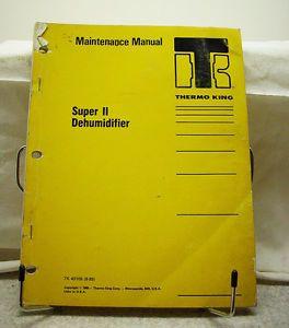 Thermo King Super II Dehumidifier Maintenance Manual