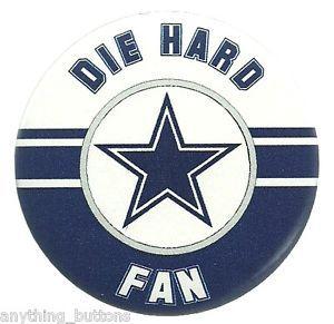 "NFL Dallas Cowboys Die Hard Fan Button New Size 2 1 4"""