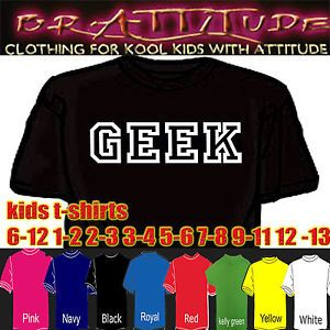 On Trend Geek Funny Slogan Kids Baby Childrens T Shirt Top Boys Girls Clothes