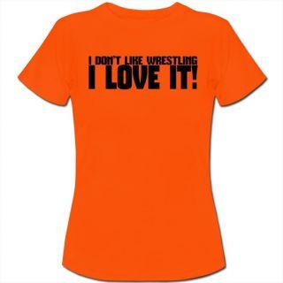 I Don'T Like Wrestling I Love It Womens Ladies T Shirt