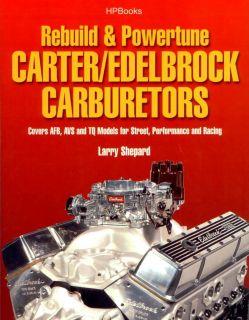 Carter Edelbrock Carburetor Tuning Rebuild Book Manual Rat Hot Rod Drag Racing