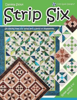 "Strip Six 6 10"" Blocks from 2 5"" Strips New Book Multiple Designs Quilt Patterns"