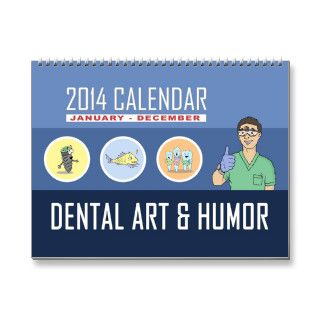 Dental Art & Humor CALENDAR 2014