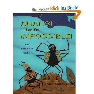 Anansi Does the Impossible!: An Ashanti Tale: Verna Aardema, Lisa Desimini: Englische Bücher