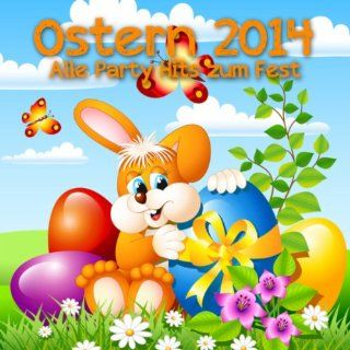 Ostern 2014   Alle Party Hits zum Fest: Various artists: MP3 Downloads