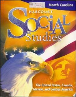 Harcourt Social Studies North Carolina: Student Edition (5 year subscription) Grade 5 US/Canada/Mexico/Central America 2009 (Social Studies 07): HARCOURT SCHOOL PUBLISHERS: 9780153566400: Books
