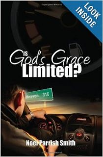 Is God's Grace Limited?: Noel Parrish Smith: 9781449569716: Books
