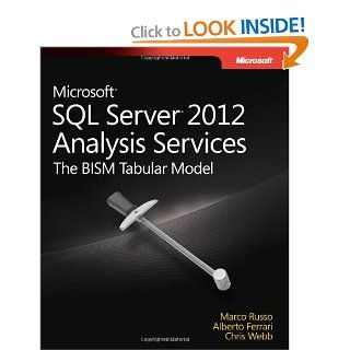 Microsoft SQL Server 2012 Analysis Services: The BISM Tabular Model (Step by Step): Alberto Ferrari, Marco Russo, Chris Webb: 9780735658189: Books