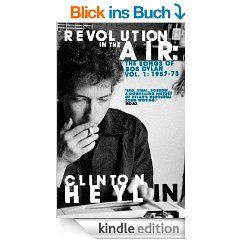 Revolution in the Air (Songs of Bob Dylan Vol 1) eBook: Clinton Heylin: Kindle Shop