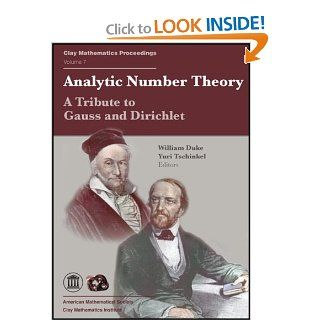 Analytic Number Theory: A Tribute to Gauss and Dirichlet (Clay Mathematics Proceedings, Vol. 7): William Duke, Yuri Tschinkel: 9780821843079: Books