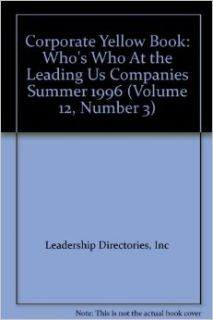 Corporate Yellow Book: Who's Who At the Leading Us Companies Summer 1996 (Volume 12, Number 3): Inc Leadership Directories: Books