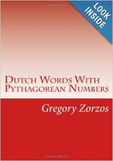 Dutch Words With Pythagorean Numbers (Dutch Edition): Gregory Zorzos: 9781484184554: Books