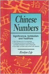 Chinese Numbers: Significance, Symbolism and Traditions: Evelyn Lip: 9780893463762: Books