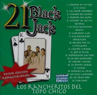 Los Rancheritos Del Topo Chico 21 Black Jack Nueva Edicion Remasterizada Music