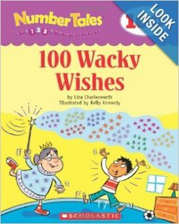 Number Tales: 100 Wacky Wishes: Scholastic, Liza Charlesworth: 9780439690300: Books