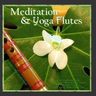 Meditation & Yoga   Flutes (Native American Flute & Sounds of Nature for Yoga, Massage, New Age Spa, Zen & Chakra Healing) by Jessita Reyes & Yoga Tribe (2011) Audio CD: Music