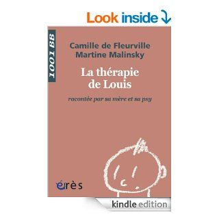 La Th�rapie de Louis racont�e par sa m�re et sa psy   La   1001 bb n�109 (French Edition) eBook: Camille de Fleurville, Martine Malinsky, Alice Doumic Girard: Kindle Store