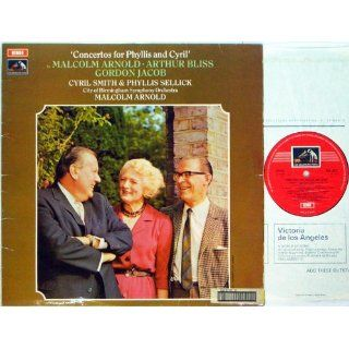 Malcolm Arnold: Concerto for Phyllis and Cyril, Op.104 Arthur Bliss: Concerto for Two Pianos Gordon Jacob: Concerto for Three Hands on One or Two Pianos Cyril Smith & Phyllis Sellick, Piano Malcolm Arnold / Birmingham SO: Music