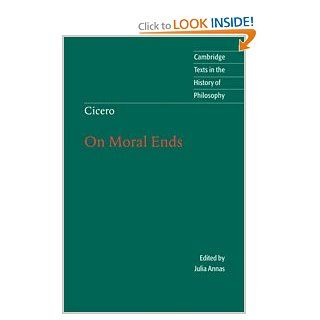 Cicero: On Moral Ends (Cambridge Texts in the History of Philosophy): Marcus Tullius Cicero, Julia Annas, Raphael Woolf: 9780521669016: Books