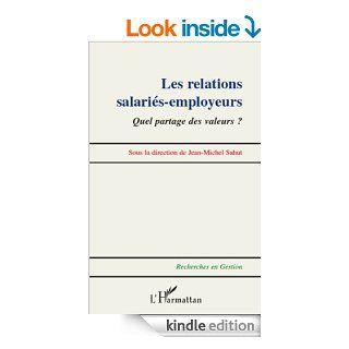 Relations salari�s employeurs: Quel partage des valeurs ? (Recherches en Gestion) (French Edition) eBook: Jean Michel Sahut: Kindle Store