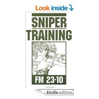 Sniper Training: FM 23 10 eBook: U.S. Army: Kindle Store
