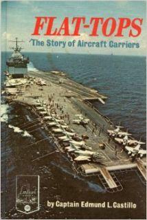 Flat tops; The story of aircraft carriers, (Landmark books, 121) Edmund L Castillo Books