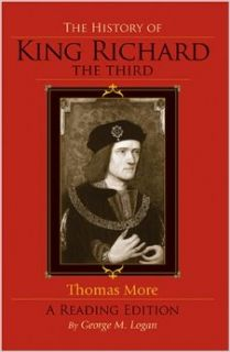 The History of King Richard the Third: A Reading Edition: Thomas More, George M. Logan: 9780253217998: Books