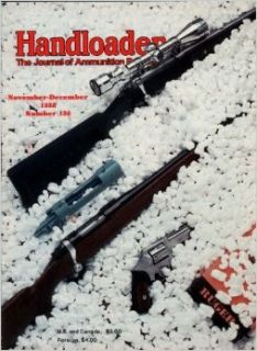 Handloader Magazine   December 1988   Issue Number 136: Tom Gresham, Layne Simpson, Ken Waters, Bob Hagel, Gil Sengel, Wallace Labisky, Steve Timm, Ron Carmichael, Don Zutz, Wolfe Publishing Company: Books