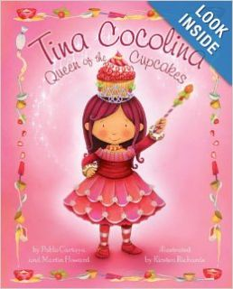 Tina Cocolina: Queen of the Cupcakes: Pablo Cartaya, Martin Howard, Kirsten Richards: 9780375958915: Books