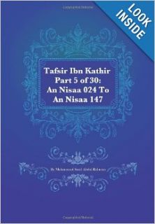 Tafsir Ibn Kathir Part 5 of 30: An Nisaa 024 To An Nisaa 147: Muhammad Saed Abdul Rahman: 9781475293180: Books