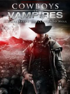 Cowboys vs. Vampires: Jasen Wade, Ang�lica Celaya, Shannon Whirry, Douglas Myers:  Instant Video