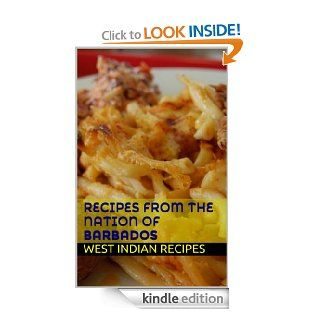 Recipes from The Nation of Barbados (West Indian Recipes) eBook: Bina Singh: Kindle Store